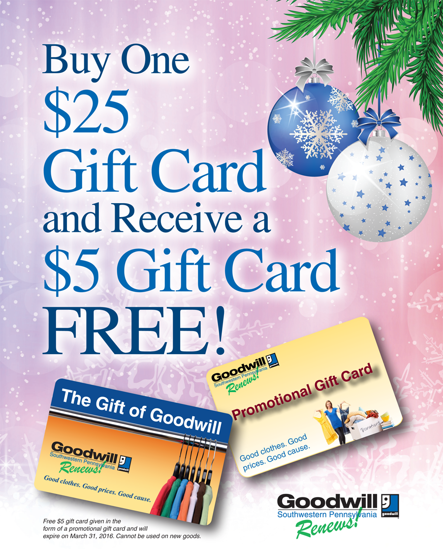 Goodwill SWPA - Buy one $25 Gift Card and Receive a $5 Gift Card Free!